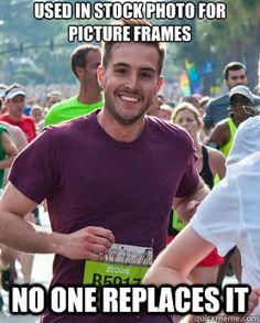 Im liking the new meme. Ridiculously Photogenic Guy haha