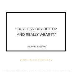 Such a good thing to keep in mind when buying for a new wardrobe 'buy less, choose well' | via Lauren Jade Lately blog