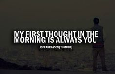 Always. Especially when I know you have already texted me good morning. <3