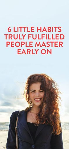 6 Little Habits Truly Fulfilled People Master Early On