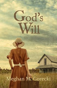 Book Spotlight: God's Will by Meghan Gorecki + Giveaway | Just Commonly @justcommonly