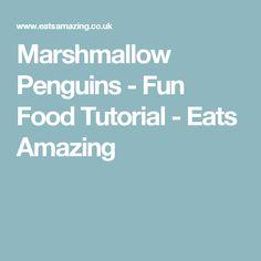 Marshmallow Penguins - Fun Food Tutorial - Eats Amazing