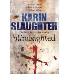 Blindsighted : Paperback : Karin Slaughter : 9780099553052