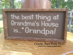 the best thing at GRANDMA'S HOUSE is GRANDPA- handpainted wood sign, Funny Sign, Grandparent's sign, on Etsy, $20.00