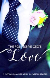 The Possessive CEO's Love in 2019 | Stories | Love, He