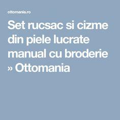 Set rucsac si cizme din piele lucrate manual cu broderie » Ottomania