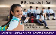 Wannabes who get a kick out of the opportunity to get admission into the B. Ed institute in Delhi, they can without a lot of a stretch gets every single crucial datum concerning the B. Ed courses.