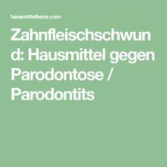 Zahnfleischschwund: Hausmittel gegen Parodontose / Parodontits