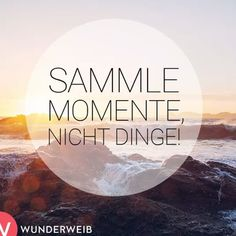 #quotes#quotestoliveby#moments#love#life#live#travel#Reisen#sprüche#likes#fun