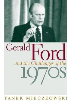 Buy Gerald Ford and the Challenges of the by Yanek Mieczkowski and Read this Book on Kobo's Free Apps. Discover Kobo's Vast Collection of Ebooks and Audiobooks Today - Over 4 Million Titles! Common Sense Thomas Paine, Obama Birth Certificate, Walter Mondale, Michael Reagan, Phyllis Schlafly, Democracy In America, First Citizens, Joe Scarborough, James Thomas