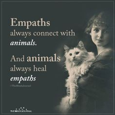 Und Tiere heilen immer Empathen - Hey Introvert - Empaths always connect with animals. And animals always heal empaths Empathen verbinden sich immer mit Tieren themindsjournal. Empath Traits, Intuitive Empath, Psychic Empath, Highly Sensitive Person, Sensitive People, Mantra, Empath Abilities, Infj Personality, Personality Psychology