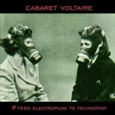 Cabaret Voltaire  #7885 - Electropunk To Technopop
