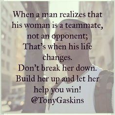 She's a team mate not an opponent True Quotes, Great Quotes, Quotes To Live By, Inspirational Quotes, Qoutes, Motivational Quotes, Man Quotes, Random Quotes, Queen Quotes