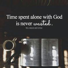 Spend time with Him today.