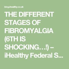THE DIFFERENT STAGES OF FIBROMYALGIA (6TH IS SHOCKING…!) – iHealthy Federal Study Health-ScholarShip Cure Treatment