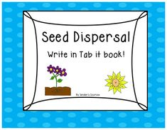 Seed Dispersal Tab Book SAMPLE OF SCIENCE PACK Seed Dispersal, Kindergarten Science, Nature Study, Learning Resources, Pictures To Draw, Sentences, Activities For Kids, Homeschool, Seeds