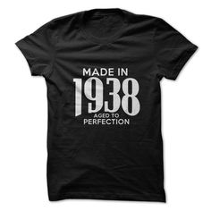 Made in 1938. Aged To Per... #Aged #Tshirt #year