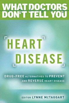 heart disease drug free alternatives to prevent and reverse heart disease what doctors