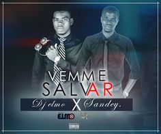 SongerNews l Site Moçambicano de Músicas: Dj Elmo feat Sandey _ Vem me salvar (2017) [Songer...