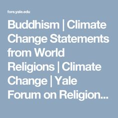 Buddhism | Climate Change Statements from World Religions | Climate Change | Yale Forum on Religion and Ecology