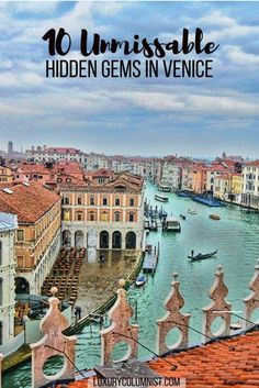 10 Unmissable Hidden Gems in Venice | Venice | Italy | Hidden Gems | Europe | Travel Tips | Luxury Columnist | Luxury Travel and Lifestyle Blog | #Venice | #Italy | #tbin
