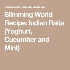 Slimming World Recipe: Indian Raita (Yoghurt, Cucumber and Mint)