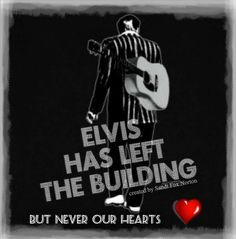 Elvis has left the building, but never our hearts Elvis Tattoo, Elvis Quotes, Young Elvis, Elvis And Priscilla, Elvis Presley Photos, King Of Music, Sad Day, Graceland, Forever Love