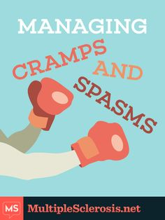 Managing MS muscle cramps and spasms | Repinned by @michaelgleiber