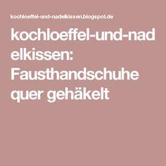 kochloeffel-und-nadelkissen: Fausthandschuhe quer gehäkelt