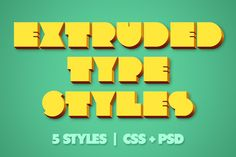DOWNLOAD FREE this week!  Extruded CSS Type Styles (+PSD) by Rex Rainey on Creative Market