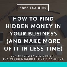 Join me a free training on June 23rd that will show how to find the hidden money in your business & start making more money in less time. It'll be a value-packed training so be sure to head over to http://www.evolveyourweddingbusiness.com/junewebinar to save your spot!