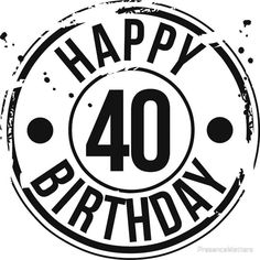 'Happy Birthday Art Print by PresenceMatters Happy Birthday 40 40th Birthday Images, Happy Birthday 40, Birthday Jokes, 40th Birthday Decorations, Birthday Badge, 18th Birthday Cards, Birthday Wall, Birthday Quotes For Him, Birthday Card Sayings