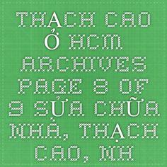 THẠCH CAO Ở HCM Archives - Page 8 of 9 - SỬA CHỮA NHÀ, THẠCH CAO, NHÔM KÍNH, CHỐNG THẤM, CHỐNG DỘT GIÁ RẺ Ở TẠI HCM