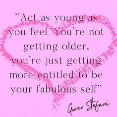 Getting Old, Acting, Self, How Are You Feeling, Advice, Feelings, Quotes, Blog, Life