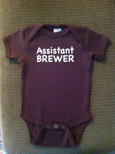 Assistant Brewer Brewer's Onesie Baby Infant Child Homebrew Home Brew Homebrewer Brewing HomeBrewing Beer gift son father shower gift. $15.99, via Etsy.