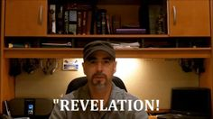 Revelations , Introduction worker of the last days , Recap of revelation...