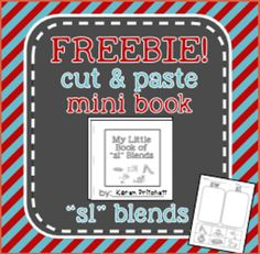FREE - Cut and paste mini book - free sample book for sl blends from Mrs. Pritchett's Printables on TeachersNotebook.com - (4 pages) - Free!!! /SL/ blend cut and paste book. Make your own 6 page mini book to focus on /SL/ in the initial position of words. (also includes sample phrases and sentences.) Great for speech therapy or for teaching blends in the regular ed classroom