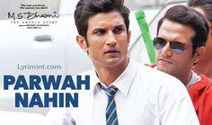 PARWAH NAHI LYRICS – MS Dhoni Film | Siddharth Basrur | Lyrimint.com