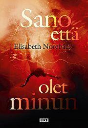 Elisabeth Norebäck: Sano että olet minun Movie Posters, Film Posters, Billboard