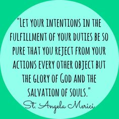 angela merici | St. Angela Merici St Angela Merici, Let Go And Let God, Catholic Quotes, Divine Mercy, Bible Truth, Catechism, Morning Prayers, Son Of God, Inspirational Quotes