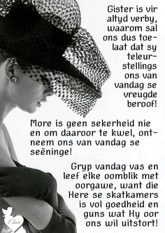 Ons Vader se skatkamers is vol goedheid en guns wat Hy oor ons wil uitsort. Lyric Quotes, Me Quotes, Qoutes, Good Morning Wishes, Good Morning Quotes, Anchor Quotes, Lekker Dag, My Children Quotes, Afrikaanse Quotes