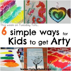 6 Simple ways for Kids to get Arty on Tuesday Tots. As featured by Learn with Play at home.