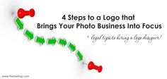 4 Steps to Getting a Logo Designed + Legal Tips for Hiring a Designer & Using that logo! >> http://www.thelawtog.com/4-steps-to-a-logo-that-brings-your-photo-business-into-focus/