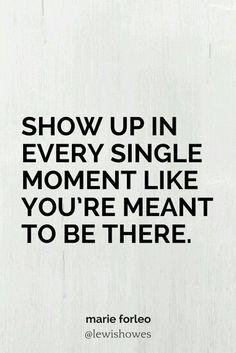 Meet each moment.