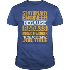 Awesome Tee For Stationary Engineer T Shirts, Hoodies, Sweatshirts. GET ONE ==> https://www.sunfrog.com/LifeStyle/Awesome-Tee-For-Stationary-Engineer-137862761-Royal-Blue-Guys.html?41382