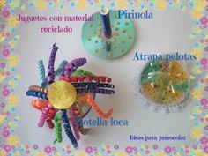 Juguetes con materiales reciclados PIRINOLA, ATRAPA PELOTAS Y BOTELLA LOCA - YouTube