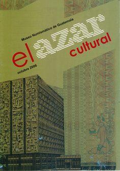Octubre. Museo Numimático. Banco de Guatemala http://www.banguat.gob.gt/museo/index.htm