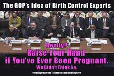 This is a photo from a hearing on WOMEN'S HEALTH. Oh wait, I mean a Republican hearing on women's health. No, not right, a Republican hearing on sperm rights. Makes much more sense in that context.