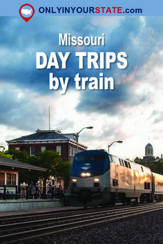 Travel | Missouri | Attractions | Sites | Things To Do | Explore | Activities | Train | Train Travel | Day Trip