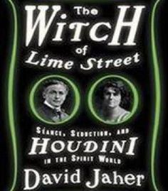 The Witch Of Lime Street: Seance Seduction And Houdini In The Spirit World PDF